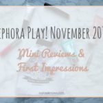 Sephora Play November 2016 Unboxing And First Impressions