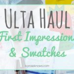 Ulta Haul – First Impressions & Swatches