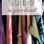8 Things You Need To Get Rid Of In Your Closet