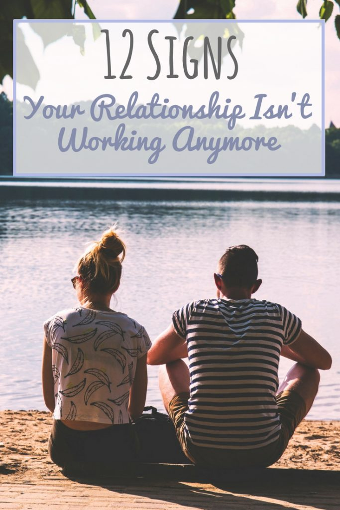 12 Signs Your Relationship Isn't Working Anymore